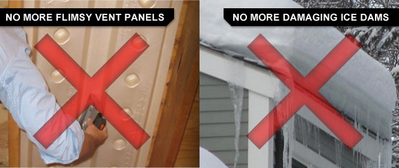 No more flimsy vent panels or damaging ice dams